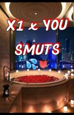 X1 x You Smuts👌🏻💦 by _byx1_