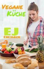 Vegane Küche - 《|E. J. Cheslock|》 by EJCheslock