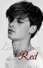 Loving Him Is Red by mcookie013