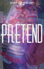 pretend ; graser10 by weirdograser