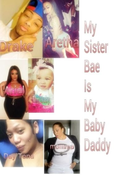 my sister bae is my baby daddy