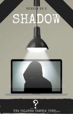 Shadow | Novela en Español by ShaddowKitty