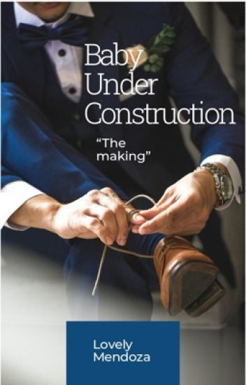 BABY under CONSTRUCTION [editing on going]
