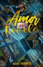 AMOR DE NOVELA by AnnyTavaresLV