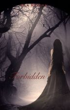Forbidden by Forbidden_Angel720