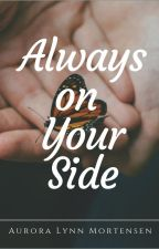 Always on Your Side (NaNoWriMo 2019) by SheWhoLovesPineapple