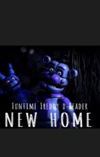 New Home- Funtime Freddy x Reader by Dakushika