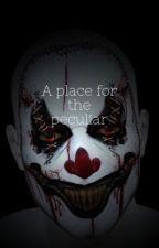 A place for the peculiar  by croutonnnnnnnnnnnn