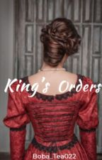 King's Orders by Boba_Tea022