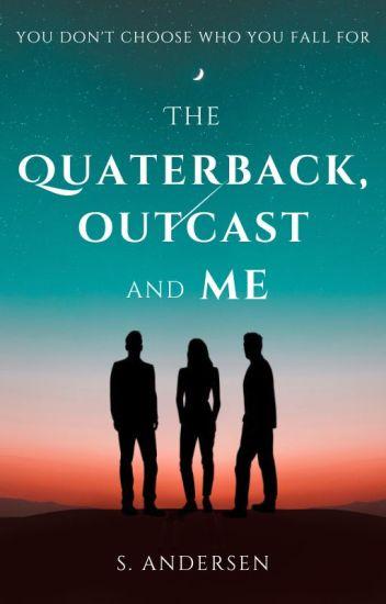 The Quarterback, Outcast and Me ✔