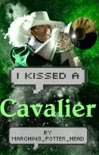 I Kissed A Cavalier by marching_potter_head