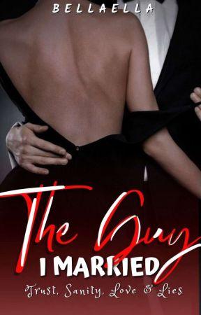 The Guy I Married by IamBellaElla