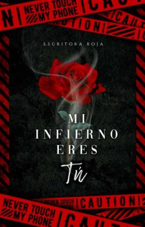 Mi Infierno Eres Tú. © by escritora_roja