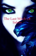 The Last Witch of Salem by ScarlettHeks