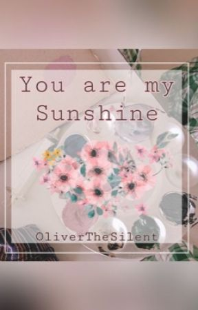 You Are My Sunshine|Remile fanfic by OliverTheSilent