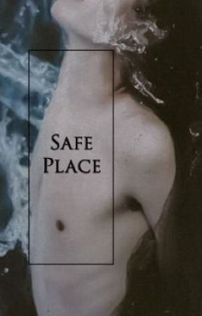 Safe Place  by Justanamenobodyhas