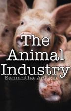 The Animal Industry by BlackDancingShadows
