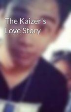 The Kaizer's Love Story by KenGallardo