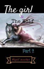 The girl and the wolf by hayliwolf