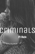 Criminals ( ft ReinvD ) by fxckreality_