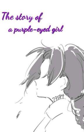 тнe ѕтory oғ a pυrple-eyed gιrl ONE SHOT by hikikomori_yuzuru