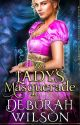 Regency Romance: The Lady's Masquerade (A Historical Romance Book) (COMPLETED) by deborahwilsonbooks