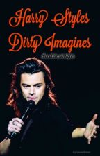 Harry Styles DIRTY Imagines by chocolatecoinstyles