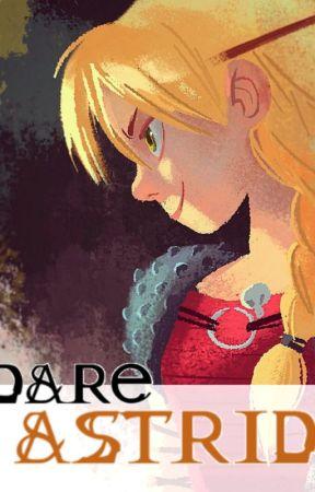 Dare Astrid by XxAstridxX