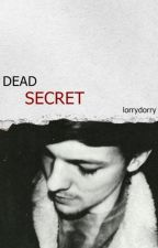 Dead Secret || l.s by LorryDorry