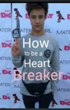 How to be a heart breaker (a cameron dallas fanfiction) by Remi_Carvalho