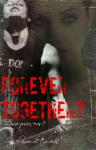 Forever Together? |Luke Hemmings [3era Tem. Friends?] [EDITANDO]