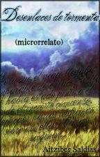 Desenlaces de tormenta (microrrelato) by AitziberSaldias