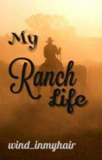 My Ranch Life *WIRD ÜBERARBEITET* by wind_inmyhair