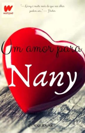 Um amor para NANY.  by Valquiduar