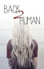 Back 2 Human - Stiles Stilinski Fanfiction by regenxwolke