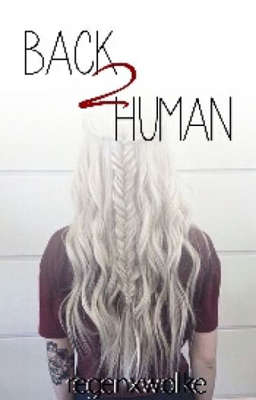 Back 2 Human - Stiles Stilinski Fanfiction