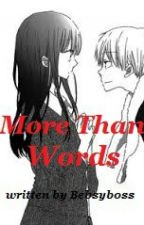 More Than Words by bebsyboss