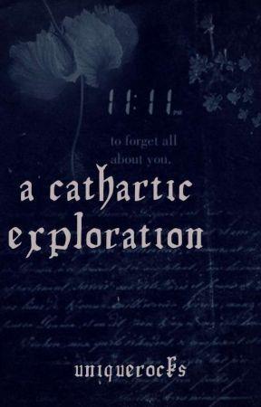 A Cathartic Exploration by UniqueRocks