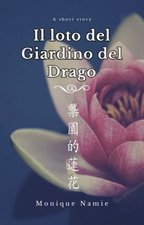 Il loto del Giardino del Drago by MoniqueNamie