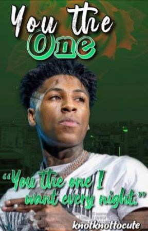 You the One- NBA Youngboy  by knotknottocutegooden