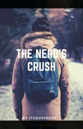 The Nerd's Crush by ItsQueeneth