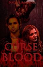 The Curse of Blood  by nataliejessierodgers