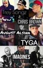 Trey Songz, August Alsina, Tyga, and Chris Brown Imagines by TreyBreezyNation