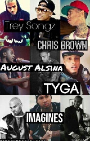 Trey Songz, August Alsina, Tyga, and Chris Brown Imagines