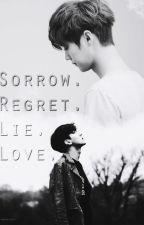 Sorrow. Regret. Lie. Love. ~ [HunHan] by SKNakamura