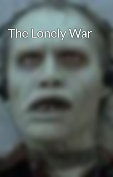 The Lonely War by zombie45