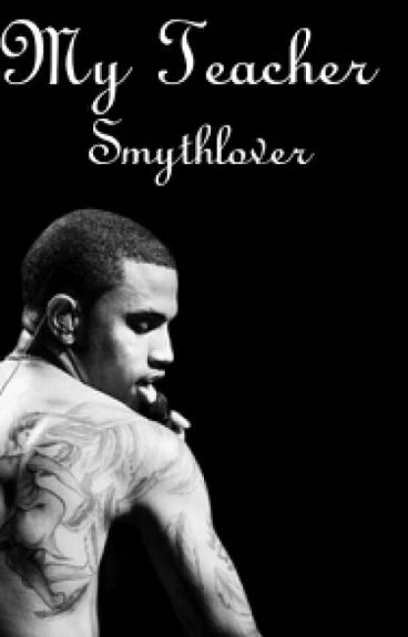 My Teacher(Trey Songz love story)