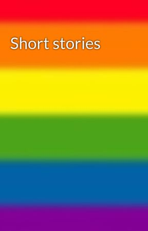 Short stories by everyones-a-lil-gay