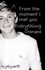 From the Moment I Met You, Everything Changed by jellyjade98