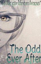 The Odd Ever After by LittleGirlFromTexas